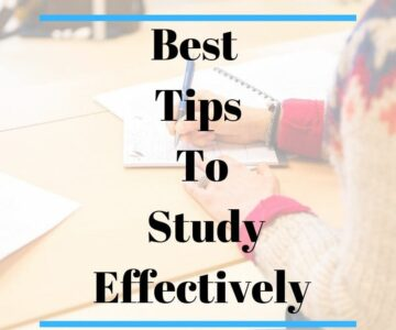 How to Study Effectively: Top Study Tips for School or College Students