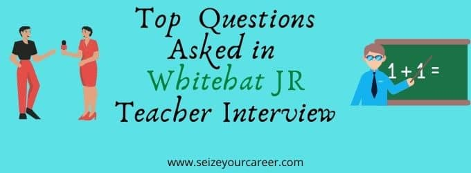 Interview Questions Asked in Whitehat Jr for Teacher