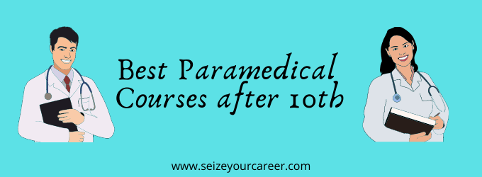 Paramedical Courses after 10th | Seize Your Career